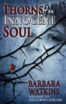 Thorns of an Innocent Soul - Barbara Watkins, Blue Harvest Creative