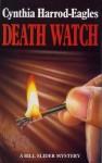 Death Watch (The Bill Slider Novels) - Cynthia Harrod-Eagles