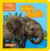 National Geographic Kids Wild Tales: Ella's Bath: A lift-the-flap story about elephants - Peter Bently
