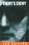 Enemy's Enemy - Jan Guillou