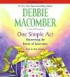 One Simple Act: Discovering the Power of Generosity - Debbie Macomber, Beth DeVries
