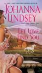 Let Love Find You (Reid Family #4) - Johanna Lindsey