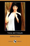 Troilus and Criseyde (Dodo Press) - Geoffrey Chaucer
