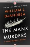 The Manx Murders: A Professor Niccolo Benedetti Mystery - William L. DeAndrea