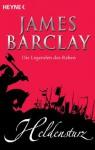 Heldensturz: Die Legenden des Raben 6 - Roman (German Edition) - James Barclay, Jürgen Langowski