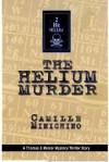The Helium Murder - Camille Minichino