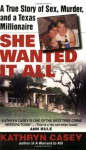 She Wanted It All - Kathryn Casey