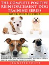 The Complete Positive Reinforcement Dog Training Series: Books 1 to 4 - Jennifer Scott