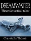 Dreamwater - Chrystalla Thoma