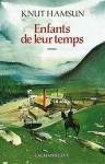 ENFANTS DE LEUR TEMPS - Knut Hamsun