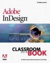 Adobe InDesign Classroom in a Book - Adobe Development Team, Adobe Creative Team, Adobe Systems