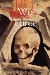 We Three - John O'Connor