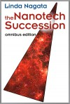 The Nanotech Succession - Linda Nagata