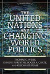 The United Nations and Changing World Politics - Thomas G. Weiss, Kelly-Kate S. Pease
