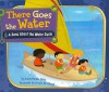 There Goes the Water: A Song about the Water Cycle - Laura Purdie Salas, Sergio De Giorgi