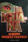La iguana - Alberto Vázquez-Figueroa
