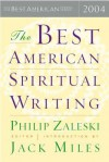 The Best American Spiritual Writing 2004 - Philip Zaleski, Jack Miles