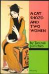 A Cat, Shōzō And Two Women - Jun'ichirō Tanizaki