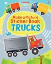 Make a Picture Sticker Book: Trucks - Felicity Brooks