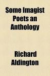 Some Imagist Poets an Anthology - Richard Aldington