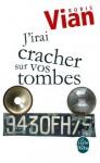 J'irai cracher sur vos tombes (Littérature & Documents) (French Edition) - Boris Vian
