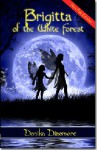 Brigitta of the White Forest: First Fan Edition - Danika Dinsmore