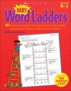 Daily Word Ladders: 80+ Word Study Activities That Target Key Phonics Skills to Boost Young Learners' Reading, Writing & Spelling Confidence - Timothy V. Rasinski