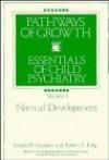 Pathways of Growth, Normal Development (Wiley Series in Child Mental Health) (Volume 1) - Joseph D. Noshpitz, Robert King