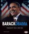 Barack Obama: President for a New Era - Marlene Targ Brill