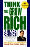 Think and Grow Rich: A Black Choice - Dennis Kimbro, Napoleon Hill, Napoleon Hill Foundation Staff