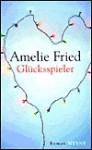 Glücksspieler. - Amelie Fried