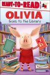 Olivia Goes to the Library - Lauren Forte, Jared Osterhold, Kate Boutilier, Eryk Casemiro