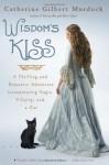 Wisdom's Kiss - Catherine Gilbert Murdock