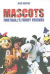 Mascots: Football's Furry Friends - Rick Minter