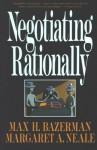 Negotiating Rationally - Max H. Bazerman