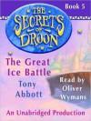The Great Ice Battle (Secrets of Droon Series #5) - Tony Abbott, Oliver Wyman