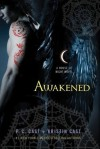 Awakened: A House of Night Novel (House of Night Novels) - P.C. Cast, Kristin Cast