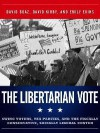 The Libertarian Vote: Swing Voters, Tea Parties, and the Fiscally Conservative, Socially Liberal Center - David Boaz, David Kirby, Emily Ekins