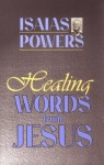 Healing Words from Jesus - Isaias Powers