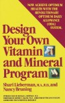 Design Your Own Vitamin and Mineral Program - Shari Lieberman