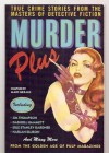 Murder plus: true crime stories from the masters of detective fiction - Marc Gerald