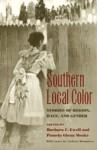 Southern Local Color: Stories of Region, Race, and Gender - Andrea Humphrey, Barbara C. Ewell, Pamela Glenn Menke