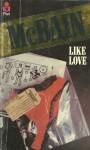 Like love (87th Precinct, #16) - Ed McBain