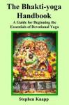 The Bhakti-yoga Handbook - Stephen Knapp