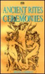 Ancient Rites And Ceremonies - Grace A Murray