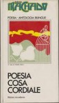 Poesia cosa cordiale - Antonio Machado, Oreste Macrì