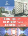 The Great Hope for an Energy Alternative: Laser-Powered Fusion Energy - Carol Hand
