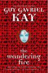 Wandering Fire (Fionavar Tapestry Series Book 2) - Guy Gavriel Kay