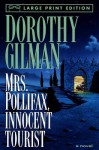 Mrs Pollifax Innocent Tourist (Mrs. Pollifax, Book 13) - Dorothy Gilman