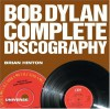 Bob Dylan Complete Discography - Brian Hinton